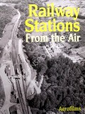Book cover of Railway Stations From the Air  by Aerofilms